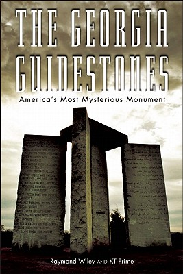 The Georgia Guidestones By Wiley, Raymond/ Prime, K. T.